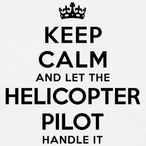 keep calm let helicopter pilot handle it - T-shirt Homme