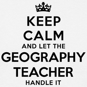 keep calm let geography teacher handle i - Men's T-Shirt