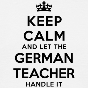 keep calm let german teacher handle it - Men's T-Shirt