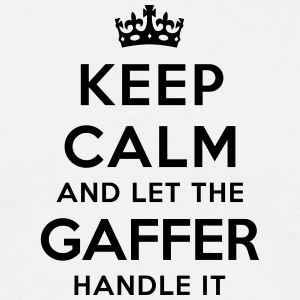 keep calm let gaffer handle it - Men's T-Shirt