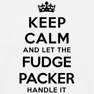 keep calm let fudge packer handle it - Men's T-Shirt