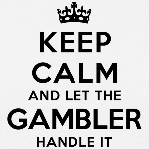 keep calm let gambler handle it - Men's T-Shirt