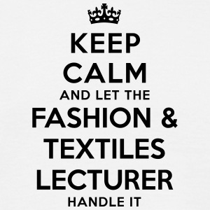 keep calm let the fashion  textiles lect - T-shirt Homme
