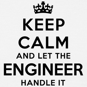 keep calm let the engineer handle it - Men's T-Shirt