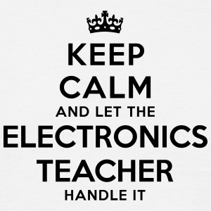 keep calm let the electronics teacher ha - Men's T-Shirt