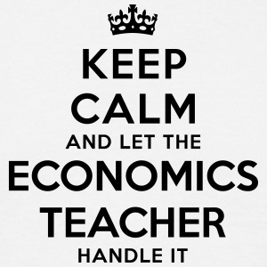 keep calm let the economics teacher hand - Men's T-Shirt