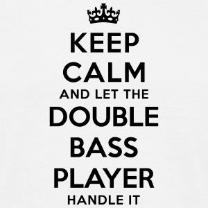 keep calm let the double bass player han - T-shirt Homme