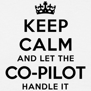 keep calm let the copilot handle it - Men's T-Shirt