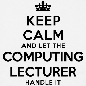 keep calm let the computing lecturer han - Men's T-Shirt