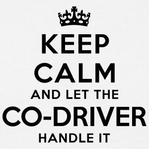 keep calm let the codriver handle it - T-shirt Homme