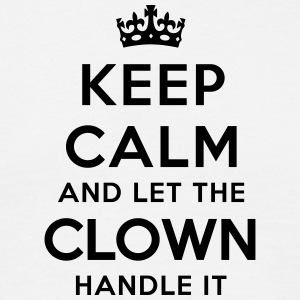 keep calm let the clown handle it - Men's T-Shirt