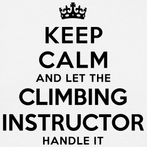 keep calm let the climbing instructor ha - T-shirt Homme