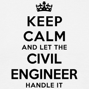 keep calm let the civil engineer handle  - Men's T-Shirt