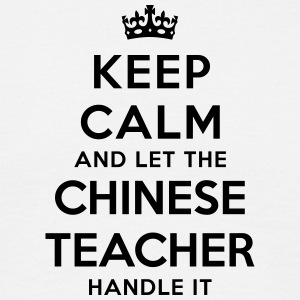 keep calm let the chinese teacher handle - T-shirt Homme