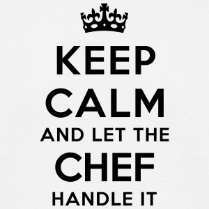 keep calm let the chef handle it - T-shirt Homme