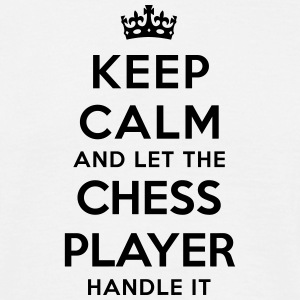 keep calm let the chess player handle it - T-shirt Homme
