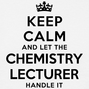 keep calm let the chemistry lecturer han - T-shirt Homme