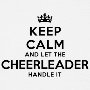 keep calm let the cheerleader handle it - T-shirt Homme