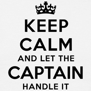 keep calm let the captain handle it - Men's T-Shirt