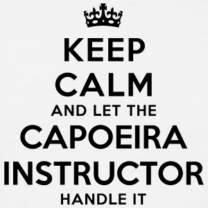 keep calm let the capoeira instructor ha - T-shirt Homme