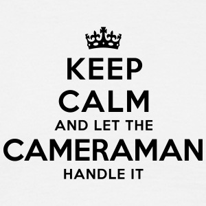 keep calm let the cameraman handle it - Men's T-Shirt
