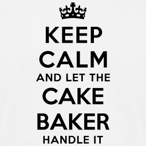 keep calm let the cake baker handle it - T-shirt Homme