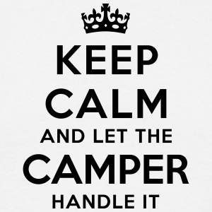 keep calm let the camper handle it - Men's T-Shirt