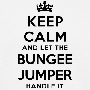 keep calm let the bungee jumper handle i - T-shirt Homme