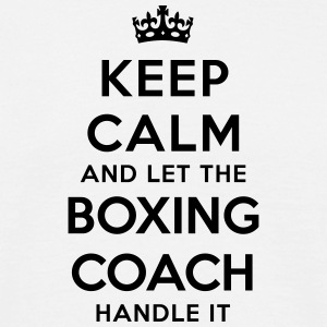 keep calm let the boxing coach handle it - T-shirt Homme