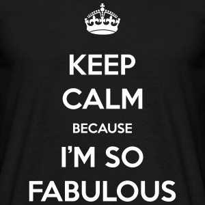 keep calm fabulous Tee shirts - T-shirt Homme