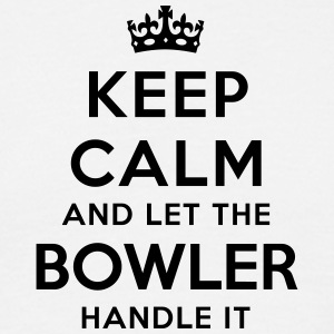 keep calm let the bowler handle it - T-shirt Homme