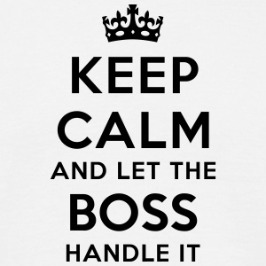 keep calm let the boss handle it - T-shirt Homme