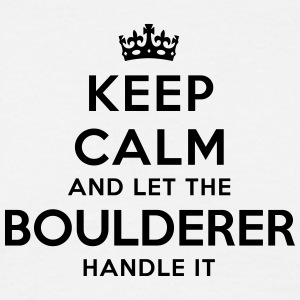 keep calm let the boulderer handle it - Men's T-Shirt