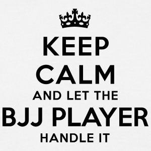 keep calm let the bjj player handle it - T-shirt Homme