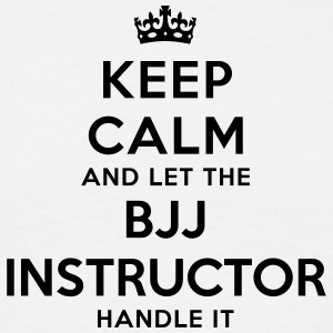 keep calm let the bjj instructor handle  - T-shirt Homme