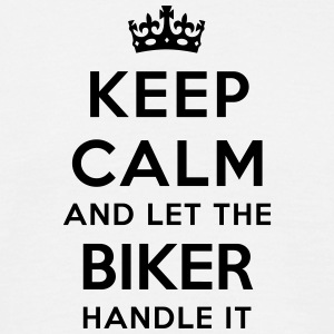 keep calm and let the biker handle it - T-shirt Homme