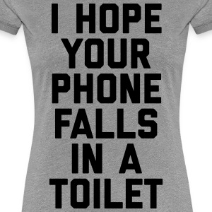 Phone In Toilet Funny Quote T-shirts - Vrouwen Premium T-shirt
