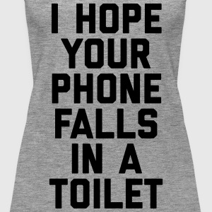 Phone In Toilet Funny Quote Tops - Women's Premium Tank Top