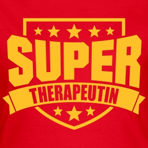 Super Therapeutin T-Shirts - Frauen T-Shirt