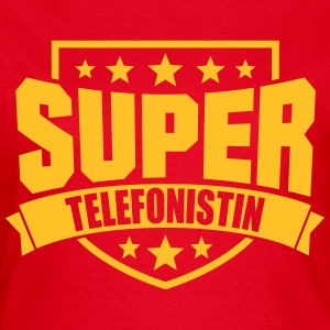 Super Telefonistin T-Shirts - Frauen T-Shirt