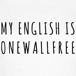 My English is Onewallfree T-Shirts - Frauen T-Shirt