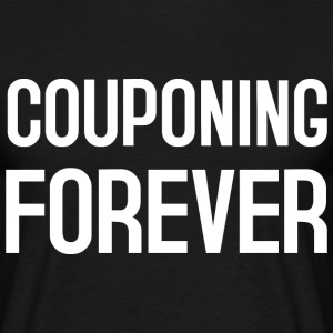 Couponing forever white T-Shirts - Männer T-Shirt