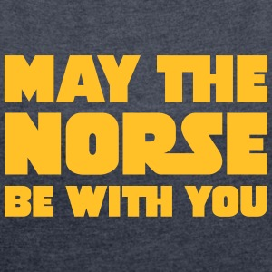 May The Norse Be With You Camisetas - Camiseta con manga enrollada mujer