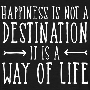 Happiness Is Not  A Destination... Tee shirts - T-shirt Homme