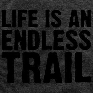 Life is an endless trail