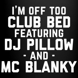 Club Bed Funny Quote Mokken & toebehoor - Mok uni
