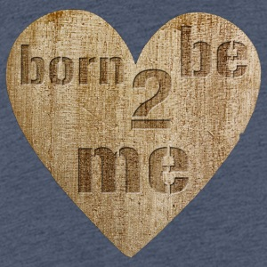 Love - born to be me Shirts - Teenage Premium T-Shirt
