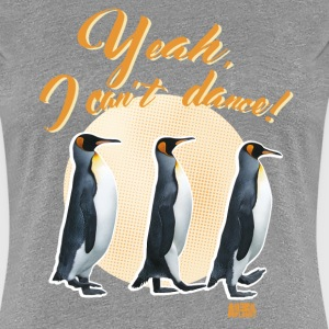 Animal Planet Pinguine Watscheln Can't Dance - Frauen Premium T-Shirt