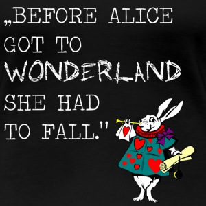 alice wonderland T-Shirts - Frauen Premium T-Shirt