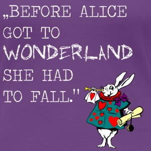 alice wonderland T-Shirts motivation - Frauen Premium T-Shirt